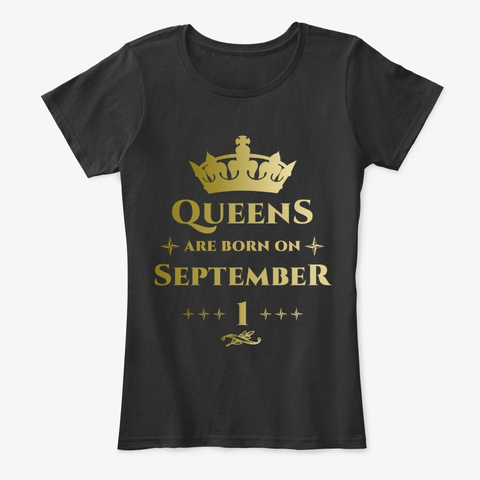 Queens Are Born On September 1 Black T-Shirt Front