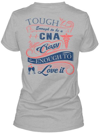 Tough Enough To Be A Cna Crazy Enough To Love It Sport Grey T-Shirt Back