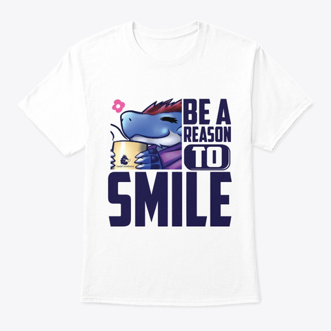 Be A Reason To Smile White T-Shirt Front