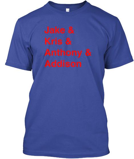 Jake & Kris & Anthony & Addison Deep Royal T-Shirt Front