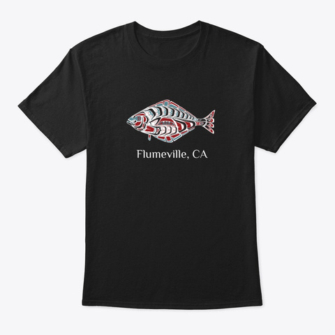 Flumeville Ca  Halibut Fish Pnw Black T-Shirt Front