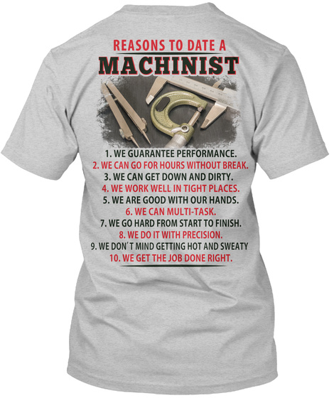 Reasons To Date A Machinist Light Steel T-Shirt Back