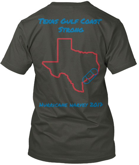 Texas Gulf Coast Strong Hurricane Harvey 2017 Smoke Gray T-Shirt Back