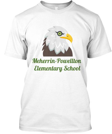 Meherrin  Powellton Elementary School White T-Shirt Front