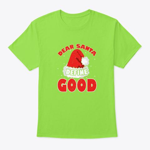 Christmas Fun Santa Hat Dear Santa Defi Lime T-Shirt Front