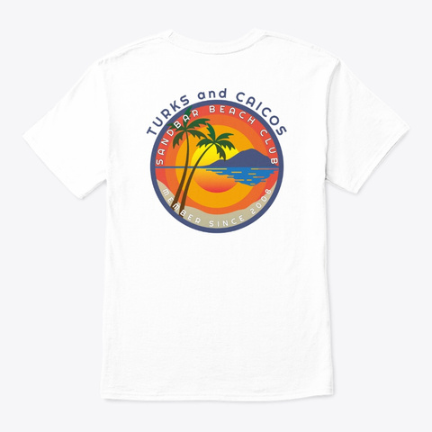 Turks And Caicos Sandbar Beach Club White T-Shirt Back