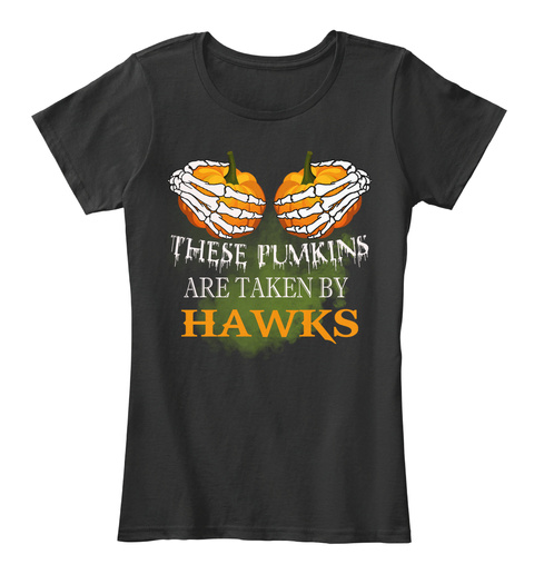 These Pumkins Are Taken By Hawks Black T-Shirt Front
