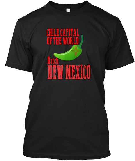 Chile Capital Of The World Hatch New Mexico Black T-Shirt Front