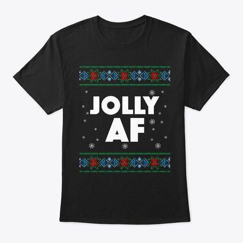 Jolly Af Ugly Christmas Funny Pajama  Black T-Shirt Front
