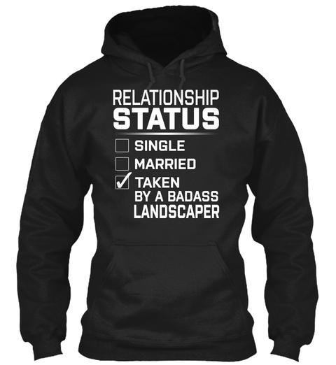 Landscaper   Relationship Status Black T-Shirt Front