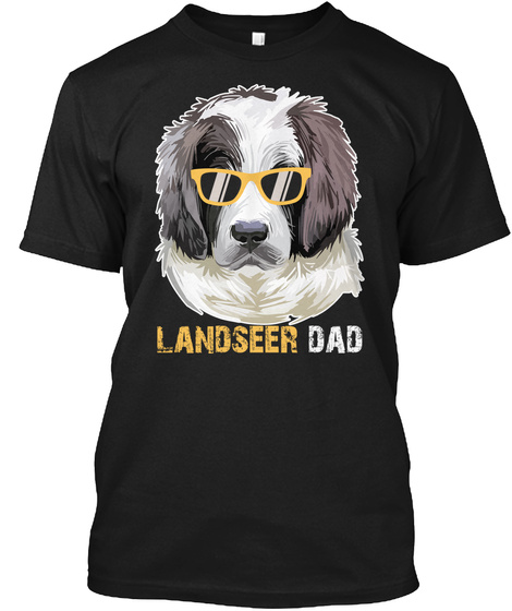 Landseer Dad Shirt For Dog Lovers Gifts Black T-Shirt Front