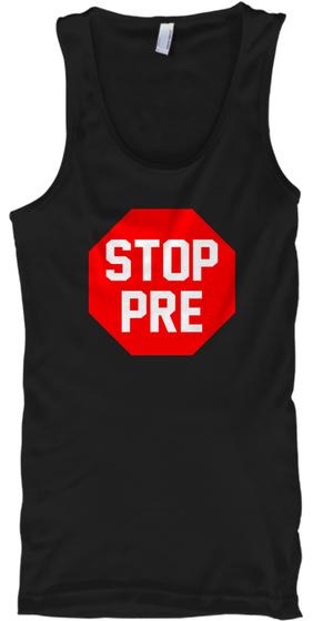 Stop Pre Shirt Black T-Shirt Front