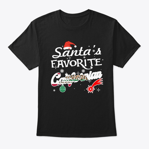 Santa's Favorite Californian Xmas Gifts Black T-Shirt Front