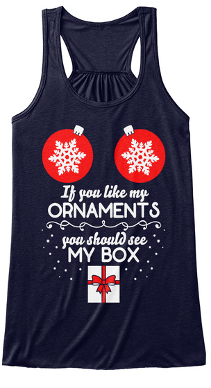 If You Like My Ornaments You Should See My Box Midnight T-Shirt Front