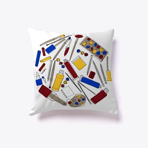 Art Supplies Pillow White T-Shirt Front