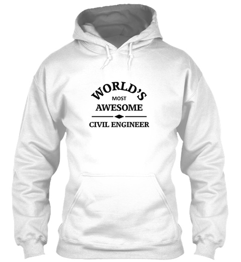 Awesome Civil Engineer White Sweatshirt Front