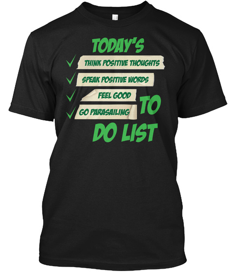 Thinking Positive Go Parasailing Gift Black T-Shirt Front