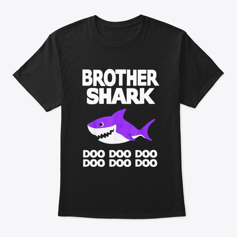 Brother Shark Doo Doo Shirt For Matching Black T-Shirt Front