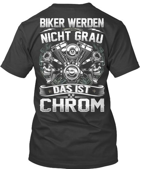 Motorradfahrer  Biker Das Ist Chrom ! Black T-Shirt Back