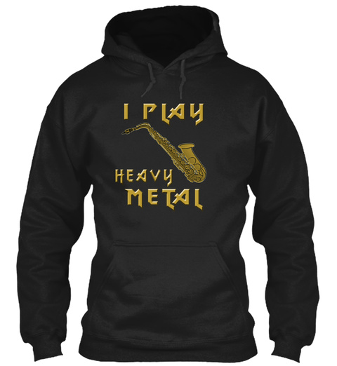 I Play Heavy Metal Black T-Shirt Front