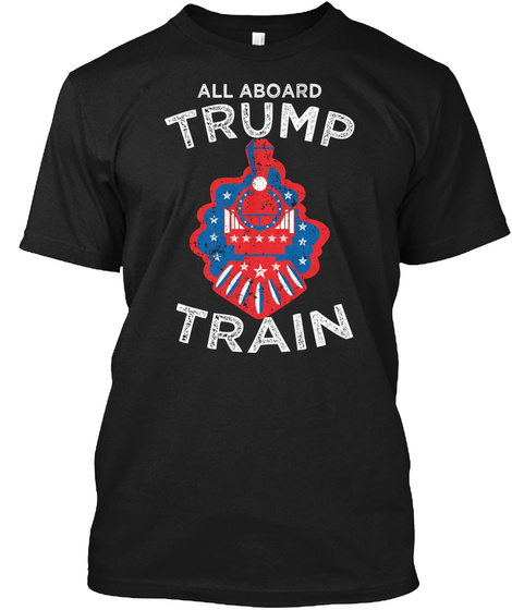 Trump Train   Limited Edition! Black T-Shirt Front