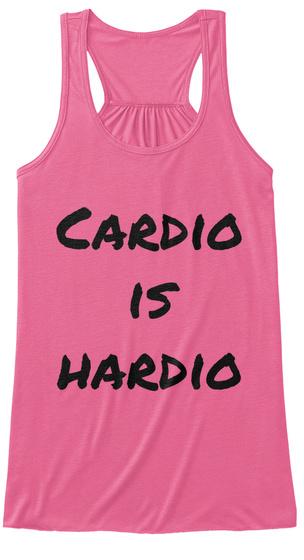 Cardio Is Hardio Neon Pink Women's Tank Top Front