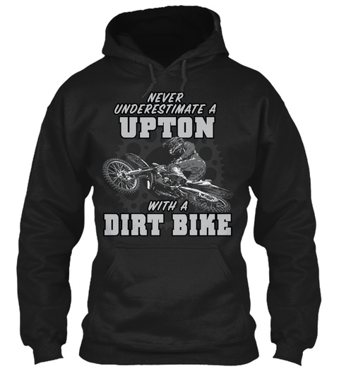 Upton With A Dirt Bike Black T-Shirt Front