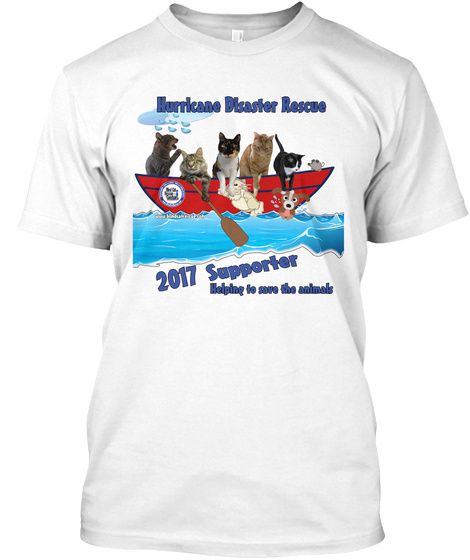 Hurricane Disaster Rescue 2017 Supporter Helping To Save The Animals White T-Shirt Front