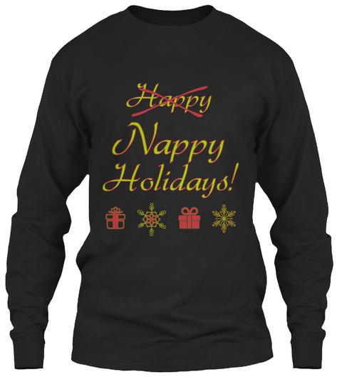 Happy Nappy Holidays! Black Long Sleeve T-Shirt Front
