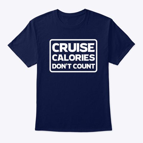 Cruise Calories Don't Count Navy T-Shirt Front