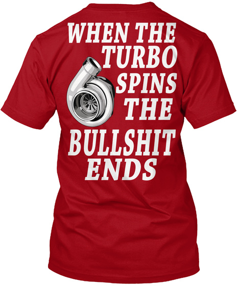 When The Turbo Spins The Bullshit Ends Deep Red T-Shirt Back