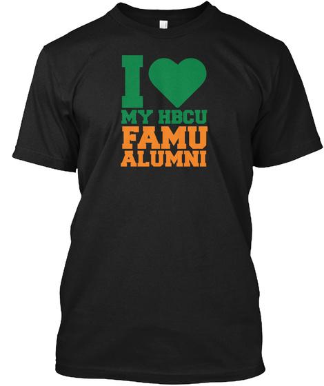 I Love My Hbcu Famu Alumni Black T-Shirt Front