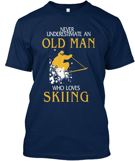 Never Underestimate An Old Man Who Loves Skiing Navy T-Shirt Front