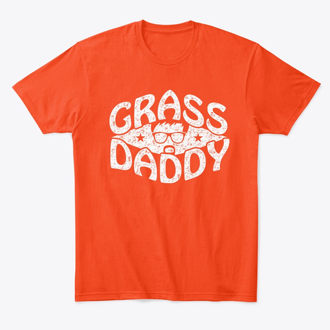 Grass Daddy 2019 Edition Deep Orange  T-Shirt Front