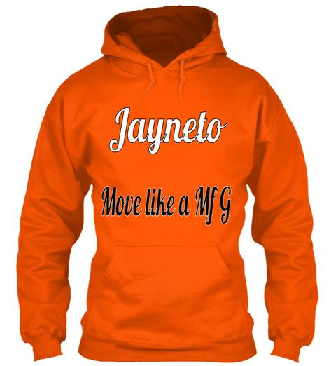 Jayneto Move Like A Mfg Safety Orange T-Shirt Front
