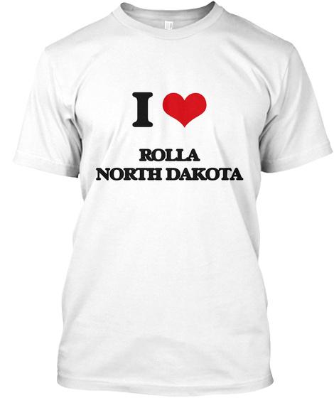 I Love Rolla North Dakota White T-Shirt Front