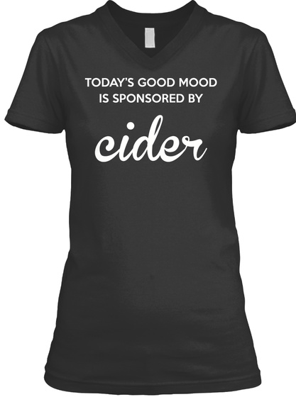 Today's Good Mood Is Sponsored By Cider Black T-Shirt Front
