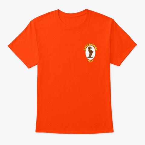 Dachshund's Rule  Shirt Orange T-Shirt Front