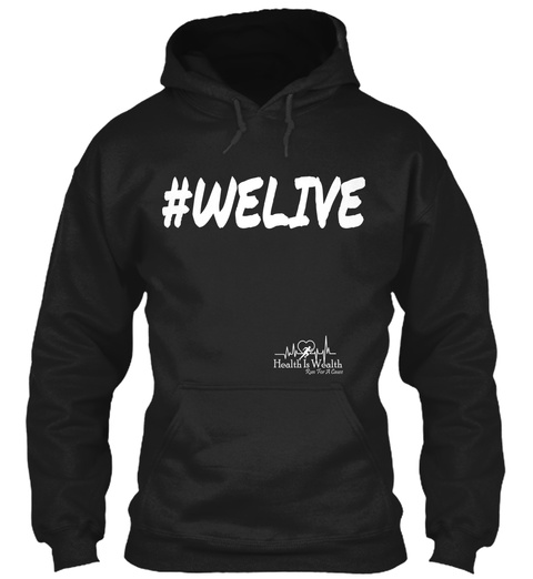 #Welive Health Is Wealth Black Sweatshirt Front