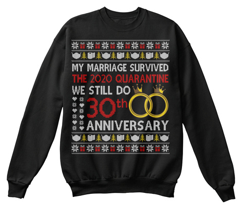 We Still Do 30th Anniversary Sweater Tee Black T-Shirt Front