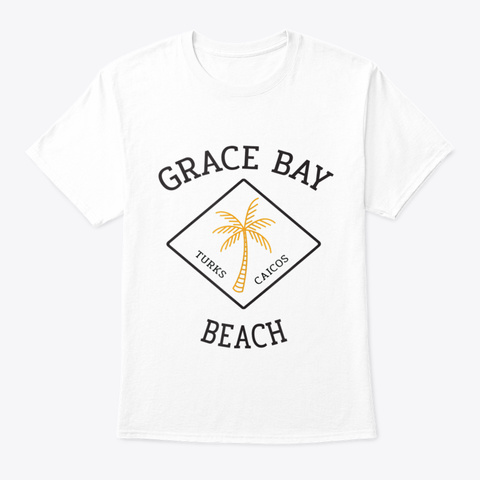 &Quot;Grace Bay Beach&Quot; Turks And Ca White T-Shirt Front