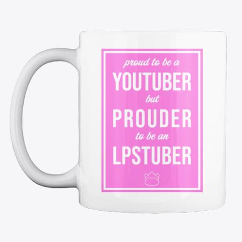 Proud Lpstuber   Mug (Pink) White T-Shirt Front