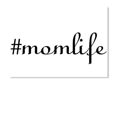 #Momlife White T-Shirt Front