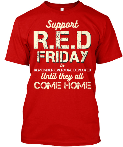 Red Friday, We Wait, We Hope, We Pray! Classic Red T-Shirt Front
