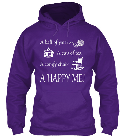 A Ball Of Yarn A Cup Of Tea A Comfy Chair A Happy Me!  Purple T-Shirt Front