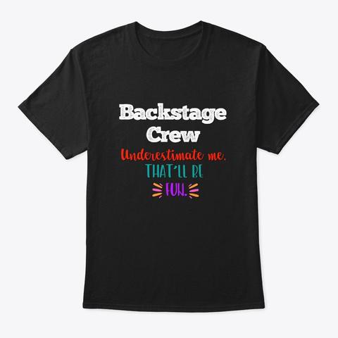 [Theatre] Backstage Crew   Underestimate Black T-Shirt Front