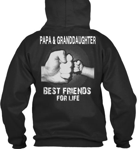 Papa & Granddaughter Best Friends For Life Jet Black Sweatshirt Back