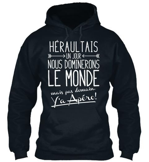 Heraultais Un Jour Nous Dominerons Le Monde Wais Pas Demain. Y'a Apero! French Navy Sweatshirt Front