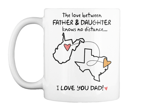 The Love Between Father & Daughter Knows No Distance I Love You Dad! White T-Shirt Front