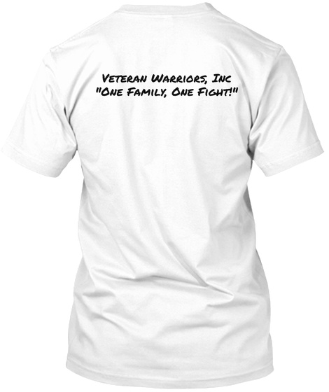 "Veteran Warriors, Inc ""One Family, One Fight!"" White T-Shirt Back"